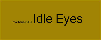 Idle Eyes