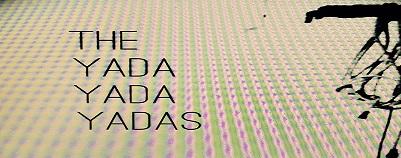 The Yada Yada Yadas
