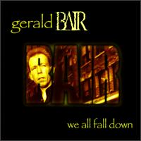 Gerald Bair - We all fall down