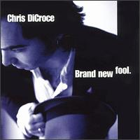 Chris DiCroce - Brand new fool