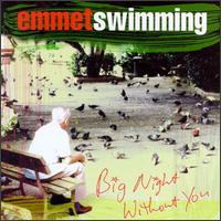 Emmet swimming - Big Night Without You
