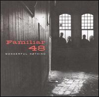Familiar 48 - Wonderful nothing