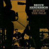 Bruce Henderson - Beyond The Pale