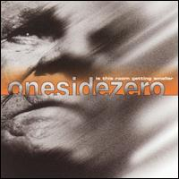 Onesidezero - Is this room getting smaller