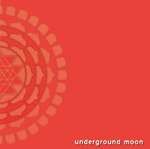 Underground moon - s/t