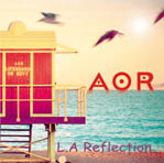 A.O.R - L.A Reflection