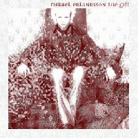 Mikael Erlandsson - The gift