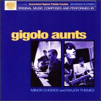 Gigolo Aunts - Minor Chords and Major Themes