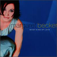 Margaret Becker - What Kind Of Love