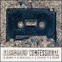 Dashboard Confessional - A mark,a mission,a brand,a scar