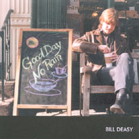 Bill Deasy - Good Day No Rain