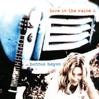 Bonnie Hayes - Love In The Ruins