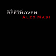 Alex Masi - In the name of Beethoven