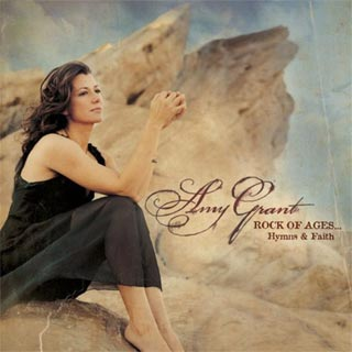 Amy Grant - Rock of ages...Hymns & Faith