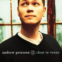 Andrew Peterson - Clear To Venus