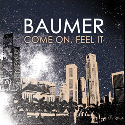 Baumer - Come on - Feel it