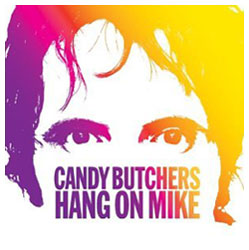 Candy Butchers - Hang on Mike