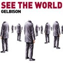 Gelbison - See The World