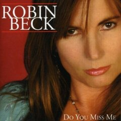 Robin Beck - Do you miss me?
