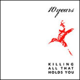 10 Years - Killing all that holds you (EP)