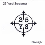 25 Yard Screamer - Blacklight