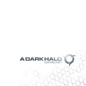 A Dark Halo - Catalyst