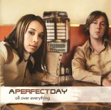 A Perfect Day - All Over Everything