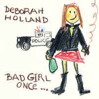 Deborah Holland - Bad Girl Once