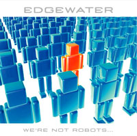 Edgewater - Were not robots