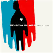 Edison Glass - A Burn Or A Shiver