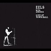 Eels - Live At Town Hall: Eels - With Strings (Live)