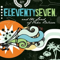 Eleventyseven - The Land Of Fake Believe