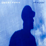 Jeff Arundel - Ghost Party