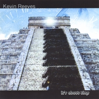 Kevin Reeves - Its About Time