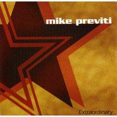 Mike Previti - Extraordinary
