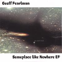 Geoff Pearlman - Someplace Like Nowhere