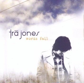 Tra Jones - Words fail