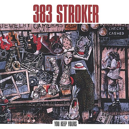 383 Stroker - You Keep Yours