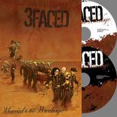 3 Faced - Married to the Wreckage