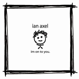 Ian Axel - Im on to you