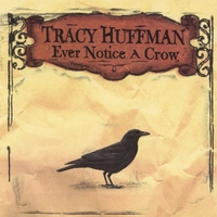 Tracy Huffman - Ever notice a crow