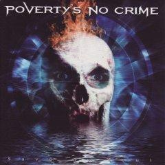 Povertys No Crime - Save my soul