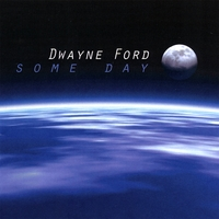 Dwayne Ford - Some Day