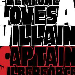 Captain Wilberforce - Everyone Love A Villain