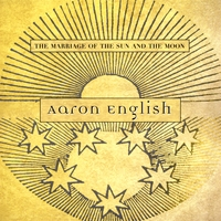 Aaron English - The Marriage Between The Sun And The Moon