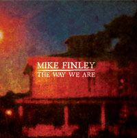Mike Finley - The Way We Are
