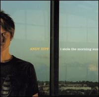 Andy Zipf - I Stole The Morning Sun