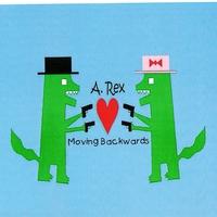 A. Rex - Moving Backwards
