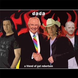 Dada - A friend of Pat Robertson