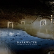 Darkwater - Calling The Earth To Witness